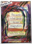 "Heartful Art Poster - Thoreau Quote: ""This world is but canvas to our imaginations"""