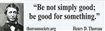 """Be not simply good"" bumper sticker with Thoreau quote"