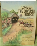 Thru the Covered Bridge: Old Vermont Verse - Roland Wells Robbins