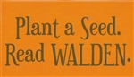 """Plant a Seed, Read WALDEN"" sticker"