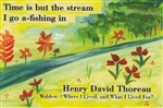 Time is but the stream I go a-fishing in - Heartful Art Postcard