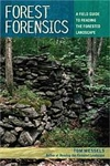 Forest Forensics: A Field Guide to Reading the Forested Landscape - Tom Wessels