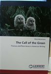 The Call of the Green: Thoreau and Place-Sense in American Writing - Albena Bakratcheva