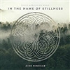 In the Name of Stillness: Celtic Meditation Music - Aine Minogue (CD)