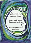 "Heartful Art Medium Poster - Thoreau Quote: ""Say what you have to say"""
