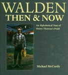 Walden Then & Now: An Alphabetical Tour of Henry Thoreau's Pond - Michael McCurdy
