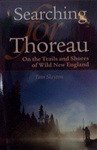 Searching For Thoreau: On the Trails and Shores of Wild New England - Tom Slayton